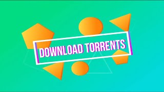 How to Download Movies, Games, Apps and Many More From Torrents 2019