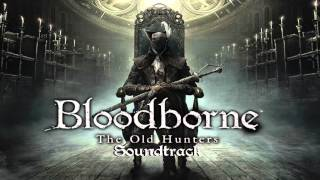 Bloodborne Soundtrack OST - Living Failures (The Old Hunters)