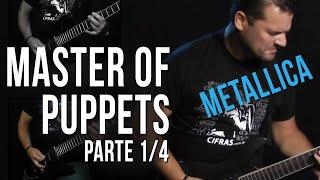 Metallica - Master of Puppets - Parte 1/4 -  Como Tocar no TV Cifras
