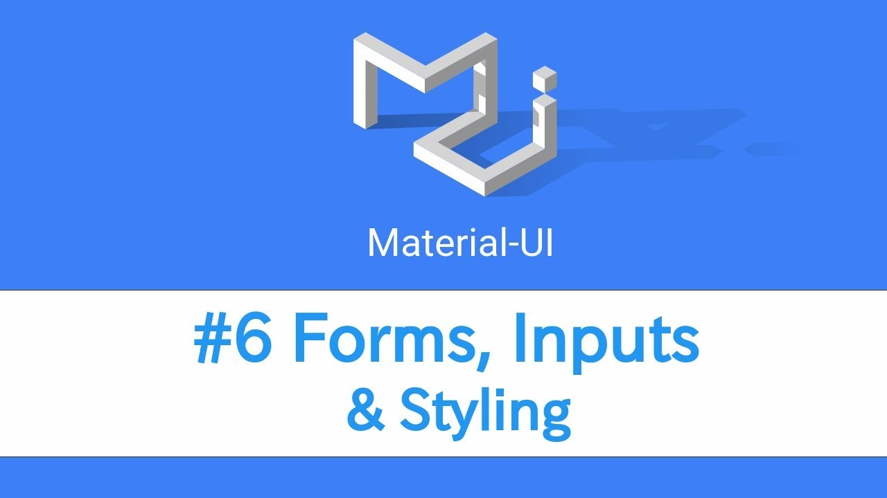 Learn React & Material UI - #6 Forms, Inputs & Styling