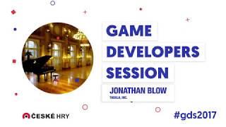 GDS 2017: Jonathan Blow - Keynote [EN]