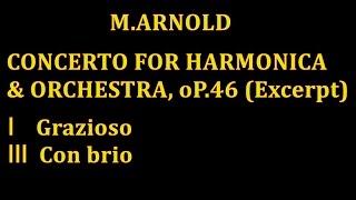 アーノルド:ハーモニカ協奏曲 作品46より 第1・第3楽章 , M.Arnold , Concerto for Harmonica & Orchestra, Op.46 , ---Excerptーー