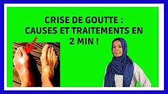 CRISE DE GOUTTE :  DEFINITION, SYMPTOMES, TRAITEMENTS / Noura Marashi