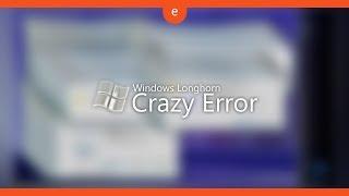 Windows Longhorn Crazy Error HD 60 FPS