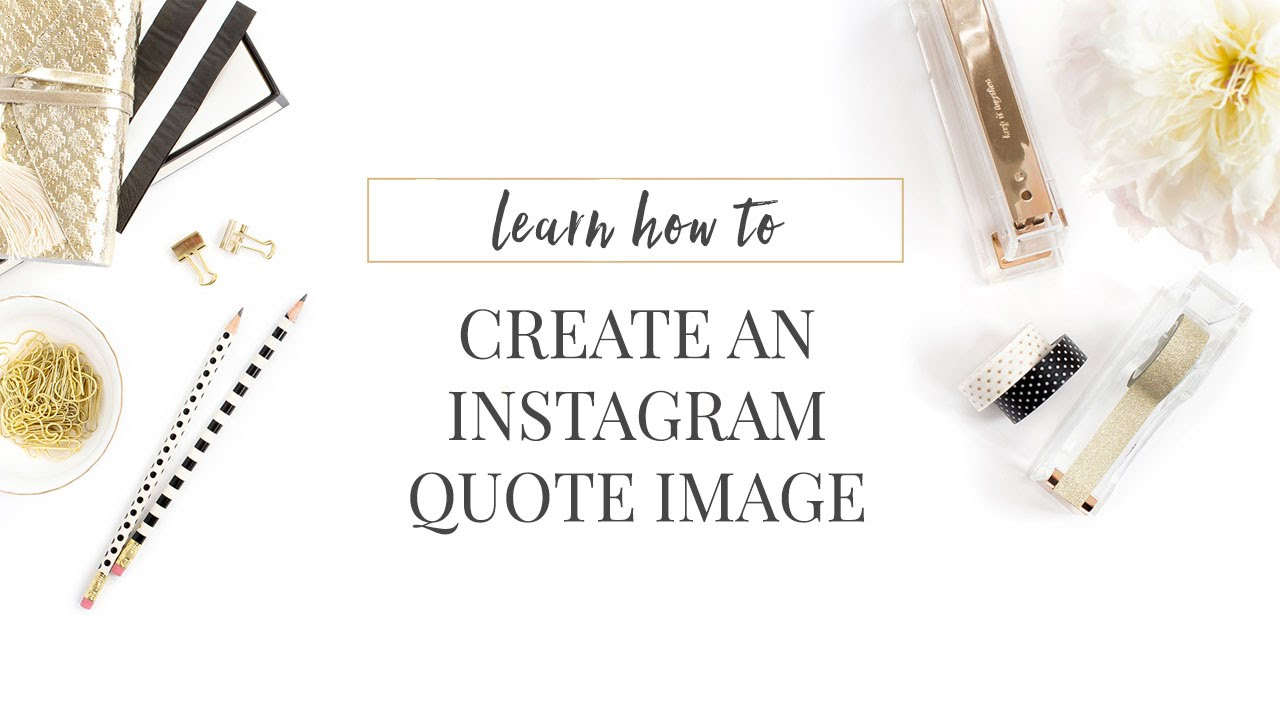 App For Creating Instagram Quotes: How To Create Instagram Quote Images