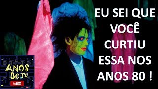 Baixar The Cure - In Between Days - Canal Anos 80 TV - Música anos 80