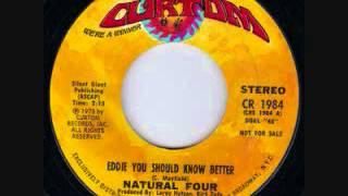 Natural Four  -   Eddie You Should Know Better