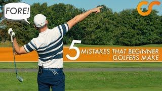 5 MISTAKES MADE BY BEGINNER GOLFERS