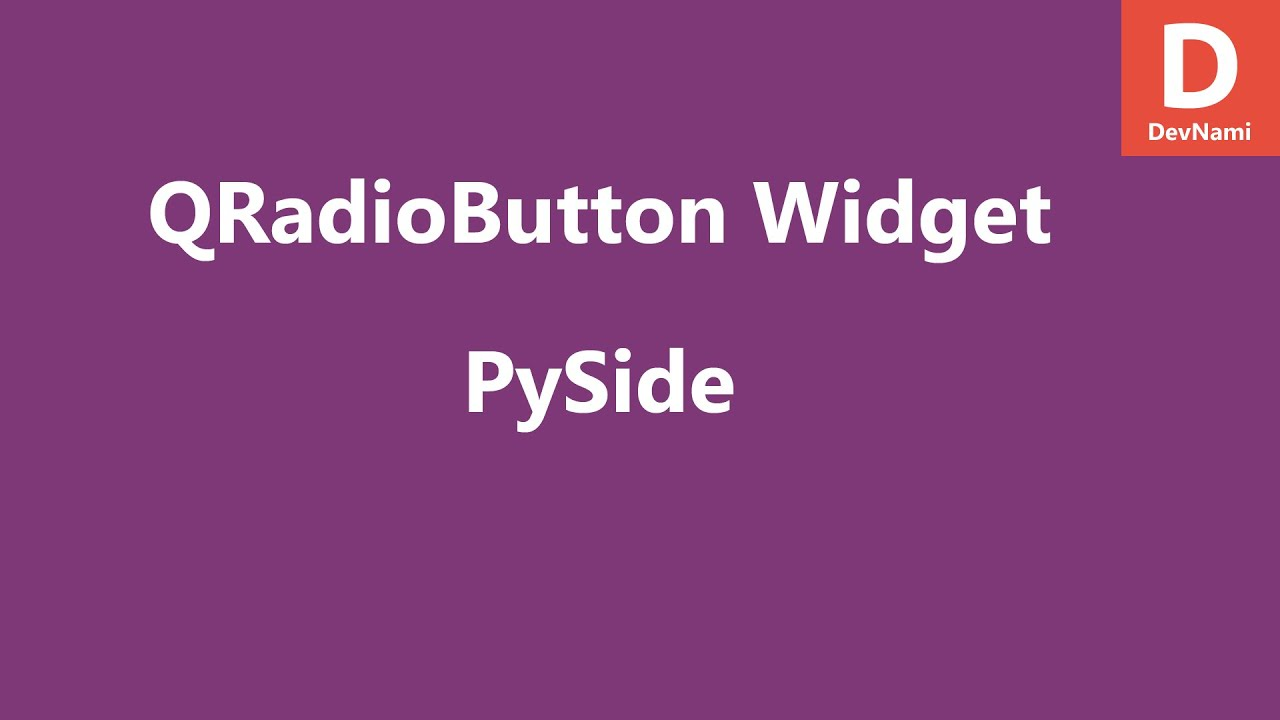 PySide Radio Button Widget QRadioButton