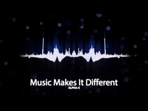 Alpha-X - Music Makes It Different [Free Download]