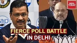 Arvind Kejriwal vs Amit Shah Fierce Political Battle In Delhi | India Today Ground Report