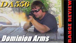 Dominion Arms DA556 Range Review