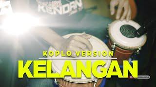 KELANGAN - COVER By PEPE DEWA KOPLO