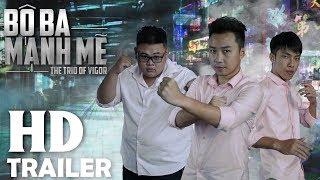BỘ BA MẠNH MẼ   Official Trailer [HD]   Minh Tít - Phong Bồ Nông - Giang Ku Tý
