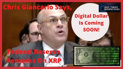 Ripple/XRP- Chris Giancarlo Says,U.S. Digital Dollar Trials Are Coming Soon!