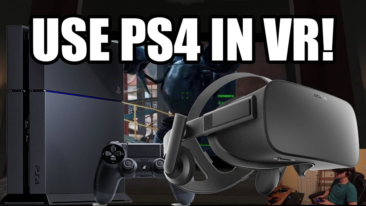 How To Play Ps4 Games On Oculus Rift Or Htc Vive Youtube