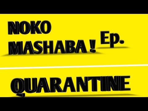 Download Noko Mashaba- Quarantine (Full episode) New!! (Series)