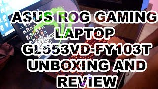 ASUS ROG GAMING LAPTOP GL553VD-FY103T unboxing and review