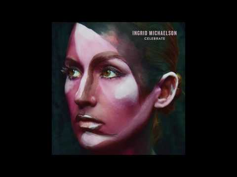 Ingrid Michaelson - Celebrate (Official Audio)