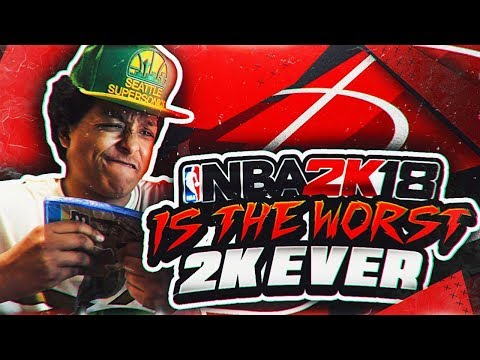 NBA 2K18: THE WORST 2K OF ALL TIME...