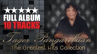 [47.14 MB] Tagor Pangaribuan - The Greatest Hits Collection (Nonstop Music)