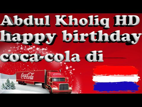 Happy Birthday Coca-cola Di Belanda - Abdul Kholiq HD