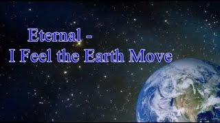 Eternal - I Feel The Earth Move