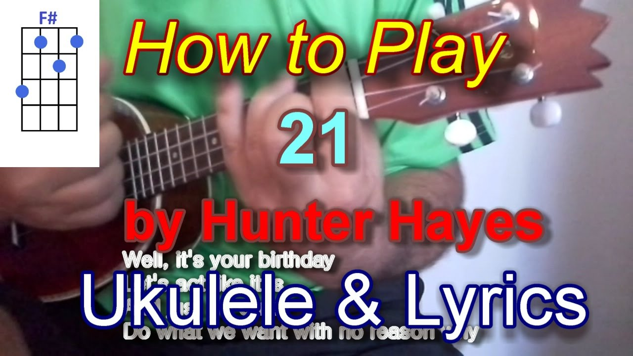 How To Play 21 By Hunter Hayes Ukulele Guitar Chords Youtube
