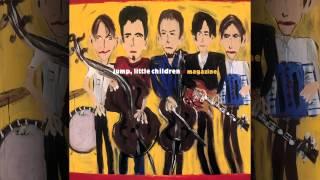 Jump Little Children - Say Goodnight