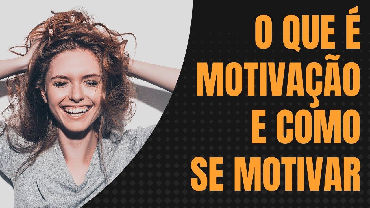 O Que é Motivação E Como Se Motivar