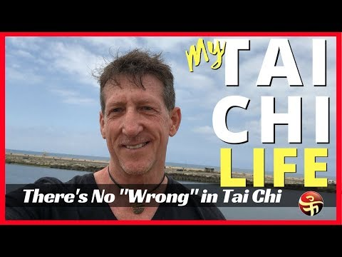 "There's no ""Wrong Way"" to do Tai Chi 