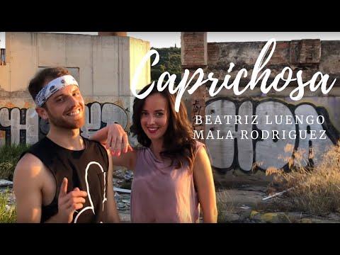 CAPRICHOSA Beatriz Luengo ft. Mala Rodriguez