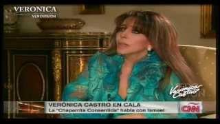Verónica Castro: Entrevista con Cala (2a parte) Completa