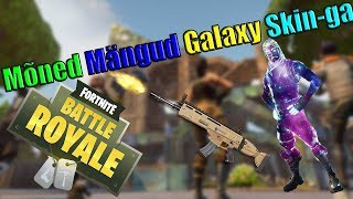 Fortnite-Some games with Galaxy Skin-ga! (In Estonian!)