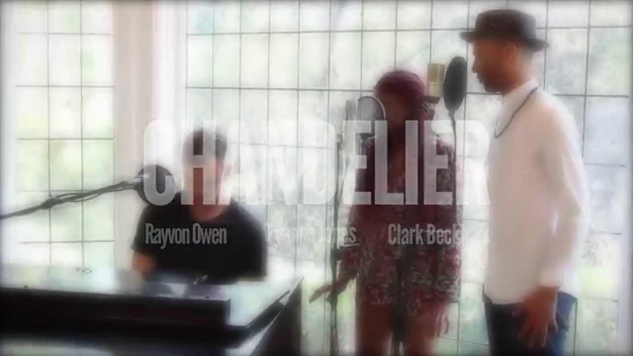 Clark Beckham - Chandelier feat. Rayvon Owen, Tyanna Jones by Sia ...
