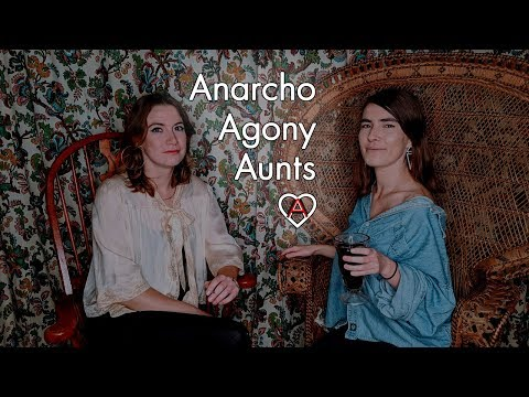 Anarcho Agony Aunts: Episode 12 (Full) from YouTube · Duration:  1 hour 58 minutes 46 seconds