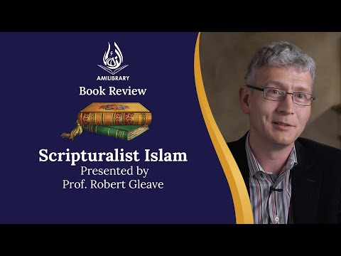 Scripturalist Islam By Prof. Rob Gleave | AMI Library Book Review