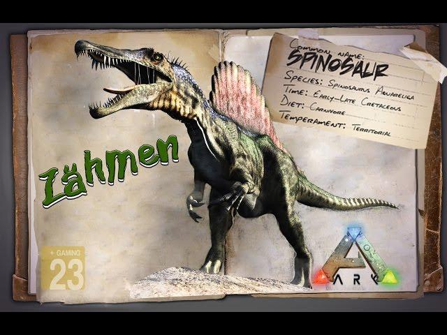 ARK: Survival Evolved [GUIDE/Deutsch] ** Spino - Spinosaurus zähmen **