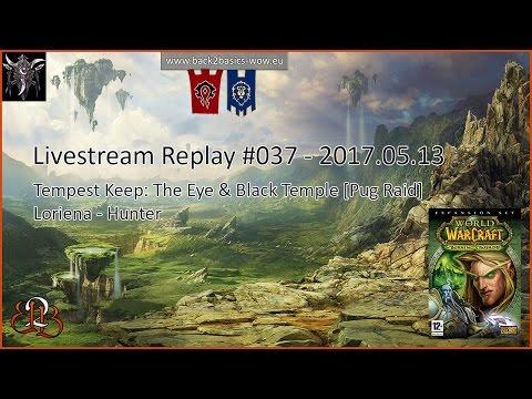 Livestream Replay #37   Back2Basics - [Tempest Keep & Black Temple   Pug Raid]