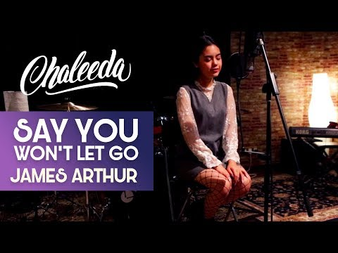 Chaleeda - Say You Won't Let Go [James Arthur Cover]