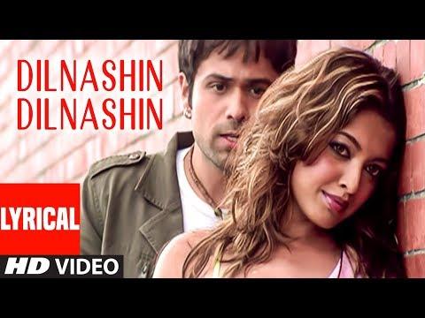 Dilnashin Dilnashin Lyrical  Song   Aashiq Banaya Aapne   Emraan Hashmi,Tanushre