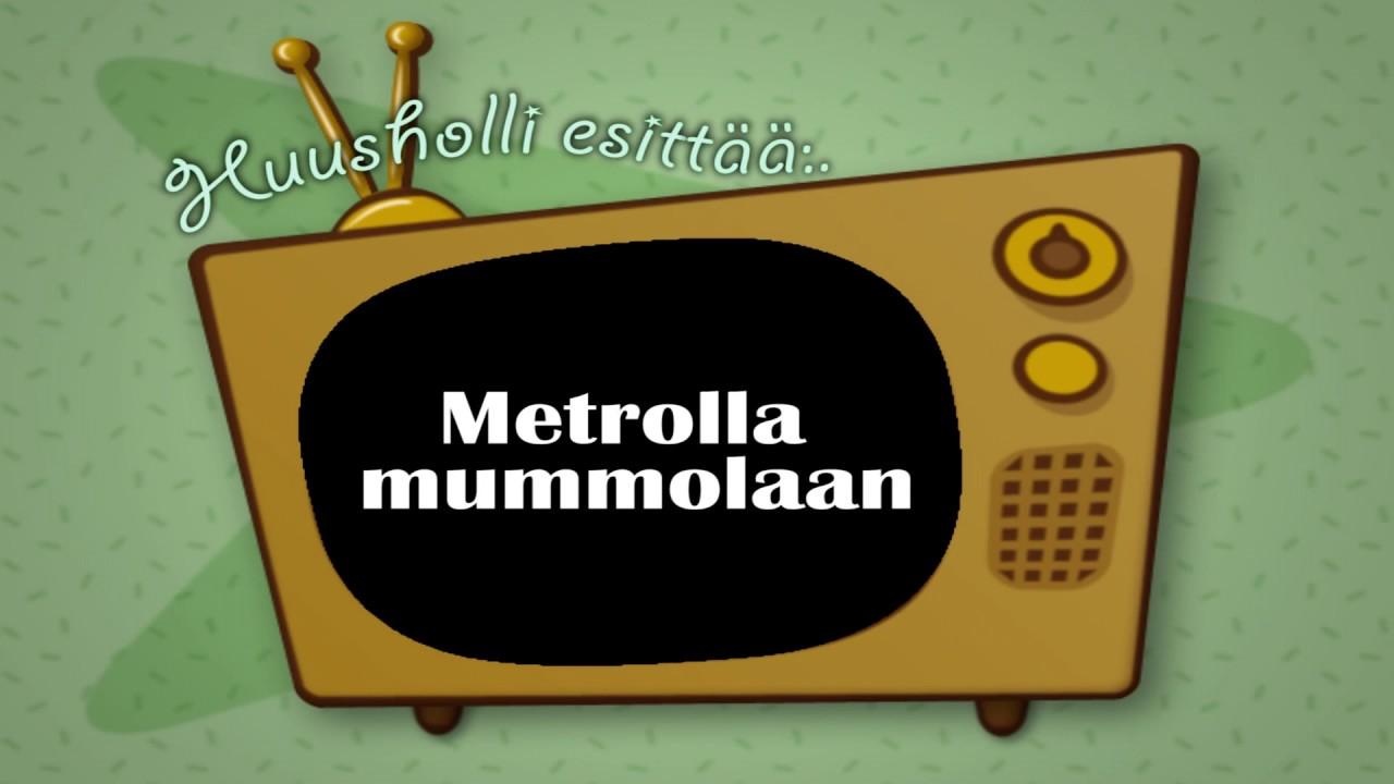 Metrolla Mummolaan