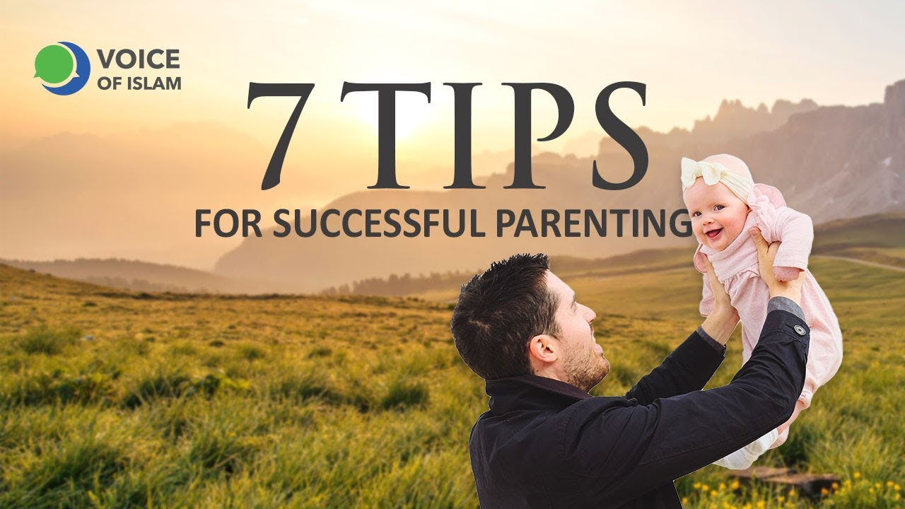 7 tips for successful parenting