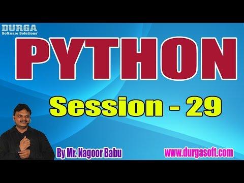 PYTHON Online Training Tutorials || Session - 29 || by Mr. Nagoor Babu On 23-08-2019 @ 10AM thumbnail