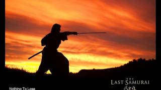 The Last Samurai - Nothing To Lose , Soundtrack Remix