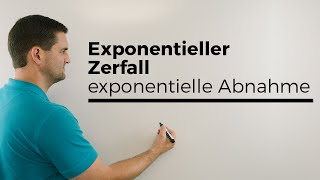 Exponentieller Zerfall, exponentielle Abnahme, Zerfallsfaktor, Exponentialfunktionen