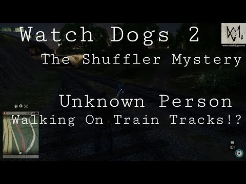 Watch Dogs 2 - The Shuffler Mystery #5 | Unknown Person!?