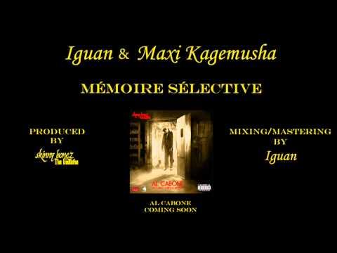 Iguan & Maxi Kagemusha - Mémoire Sélective (Prod. Skinny Bonez Tha Godfatha)
