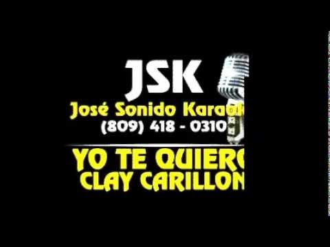 Clay Carillon Yo Te Quiero Karaoke JSK
