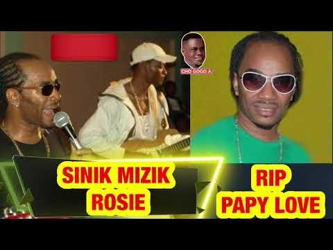 Download SINIK MIZIK - ROSIE LIVE AVEK PAPY LOVE (R.I.P)